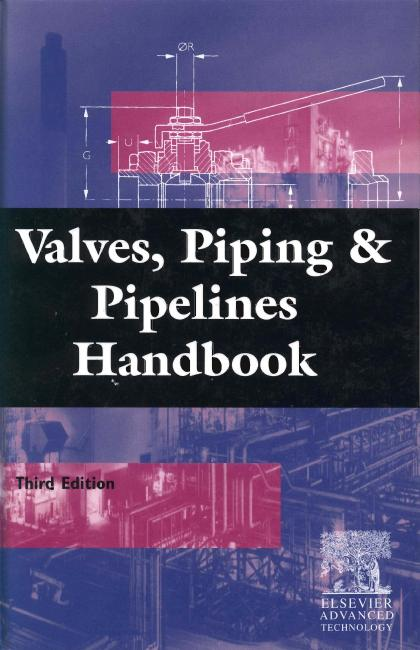 Valves Piping & Pipelines handbook